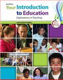 Your Introduction to Education : Explorations in Teaching, Powell, Sara Davis, 0137083696