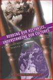 Reading Our Histories, Understanding Our Cultures : A Sequenced Approach to Thinking, Reading, and Writing, McCormick, Kathleen, 0321123697