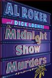 The Midnight Show Murders, Al Roker and Dick Lochte, 0385343698