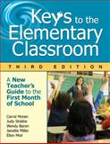 Keys to the Elementary Classroom : A New Teacher's Guide to the First Month of School, Miller, Janette and Moran, Carrol E., 1412963699