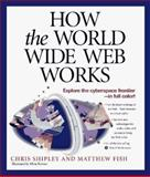 How the World Wide Web Works, Shipley, Chris, 1562763695