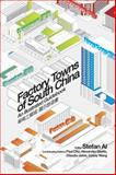 Factory Towns of South China : An Illustrated Guidebook, Al, Stefan, 9888083694
