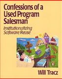 Confessions of a Used Program Salesman : Institutionalizing Software Reuse, Tracz, Will, 0201633698