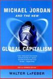 Michael Jordan and the New Global Capitalism, Walter LaFeber, 0393323692