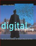 Digital Storytelling : The Narrative Power of Visual Effects in Film, McClean, Shilo T, 0262633698