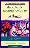 The Eclectic Gourmet Guide to Atlanta, Jane Garvey, 0897323696