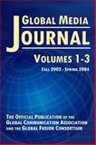 Global Media Journal : Volumes 1-3, Global Communication Association, Global Fusion Consortium, 0922993696