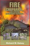 Fire, Chaparral, and Survival in Southern California, Richard W. Halsey, 0932653693