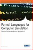 Formal Languages for Computer Simulation : Transdisciplinary Models and Applications, Fonseca, 1466643692