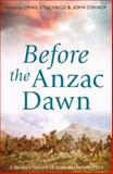 Before the Anzac Dawn : A Military History of Australia Before 1915, , 1742233694