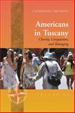 Americans in Tuscany : Charity, Compassion, and Belonging, Catherine Trundle, 1782383697