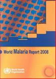 World Malaria Report 2008, M. Aregawi and R. Cibulskis, 9241563699