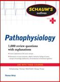Schaum's Outline of Pathophysiology, Betsy, Tom, 0071623698