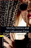 Shirley Homes and the Lithuanian Case, Jennifer Bassett, 0194793699
