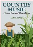 Country Music Humorists and Comedians, Jones, Loyal, 0252033698
