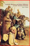 Symbolic Blackness and Ethnic Difference in Early Christian Literature, Byron, Gay, 0415243696