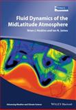 Fluid Dynamics of the Mid-Latitude Atmosphere, Brian Hoskins and Ian N. James, 0470833696