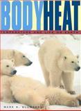 Body Heat, Mark S. Blumberg, 0674013697