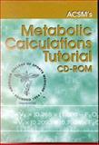 ACSM's Metabolic Calculations Tutorial, Kominsky and Dwyer, Diana, 0683303694