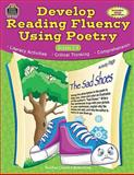 Develop Reading Fluency Using Poetry, Teacher Created Resources Staff, 0743933699