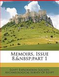 Memoirs, Issue 8, Part, Society Egypt Explorati, 1149213698