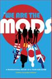 """We Are the Mods"" : A Transnational History of a Youth Subculture, Feldman, Christine Jacqueline, 1433103699"