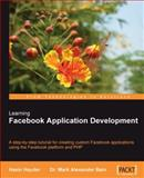 Learning Facebook Application Development, Bain, Mark Alexander and Hayder, Hasin, 1847193692