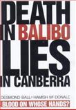 Death in Balibo, Lies in Canberra, Ball, Desmond and McDonald, Hamish, 1865083690