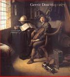 Gerrit Dou 1613-1675 : Master Painter in the Age of Rembrandt, , 0300083696