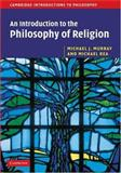 An Introduction to the Philosophy of Religion, Murray, Michael J. and Rea, Michael, 0521853699