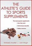 The Athlete's Guide to Sports Supplements, Kimberly Mueller and Josh Hingst, 0736093699