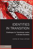 Identities in Transition : Challenges for Transitional Justice in Divided Societies, , 1107003695