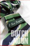 Butch Is a Noun, S. Bear Bergman, 1551523698