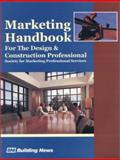 Marketing Handbook for the Design and Contruction Professional, Society for Marketing Professional Services, 1557013691