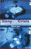Irony and Crisis, Stuart Sim, 1840463694