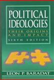 Political Ideologies : Their Origins and Impact, Baradat, Leon P., 0132663708