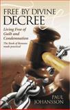 Free by Divine Decree, Paul Johansson, 1614483701