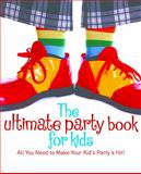 The Ultimate Party Book for Kids, Sam Rice and Cissy Azar, 1742573703
