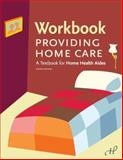 Workbook for Providing Home Care : A Textbook for Home Health Aides, , 1888343702