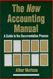 The New Accounting Manual : A Guide to the Documentation Process, Murtuza, Athar, 0471303704