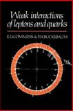 Weak Interactions of Leptons and Quarks, Commins, Eugene D. and Bucksbaum, Philip H., 0521273706