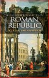 A History of the Roman Republic, Bringmann, Klaus, 0745633706