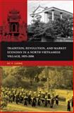 Tradition, Revolution, and Market Economy in a North Vietnamese Village, 1925-2006, Luong, Hy V., 0824833708