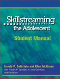 Skillstreaming the Adolescent Student Manual : New Strategies and Perspectives for Teaching Prosocial Skills, Goldstein, Arnold P. and McGinnis, Ellen, 0878223703