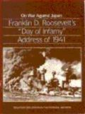"On War Against Japan : Franklin D. Roosevelt's ""Day of Infamy"" Address of 1941, Geselbracht, Raymond, 0911333703"
