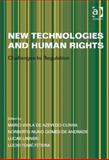 New Technologies and Human Rights : Challenges to Regulation, Cunha, Mario Viola De Azevedo, 1409473708