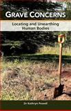 Grave Concerns : Locating and Unearthing Human Bodies, Powell, Kathryn, 1921513705
