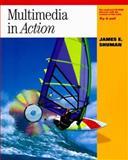 Multimedia in Action, Shuman, James E., 0534513700