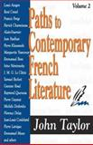 Paths to Contemporary French Literature, Taylor, John, 0765803704