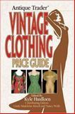 Antique Trader Vintage Clothing Price Guide, Kyle Husfloen, Madeleine Kirsch, 0896893707